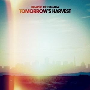 Boards of Canada - Tomorrow's Harvest [Electronic]