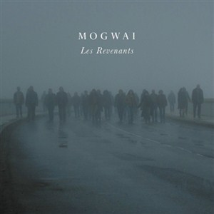 Mogwai - Les Revenants Soundtrack [Post Rock]